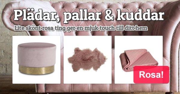 Lite skönt rosa ger en mjuk touch till ditt hem!
