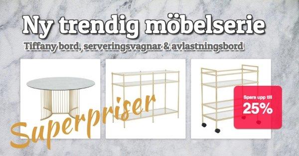 Ny trendig möbelserie - 25% rabatt på redan låga priser!